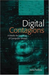 Digital Contagions: A Media Archaeology of Computer Viruses (Digital Formations)
