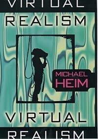 Virtual Realism, Michael Heim