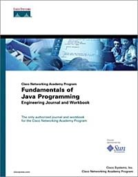 Cisco Networking Academy Program Fundamentals of Java Programming Engineering Journal and Workbook