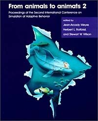 From Animals to Animats 2: Proceedings of the Second International Conference on Simulation of Adaptive Behavior (Complex Adaptive Systems)