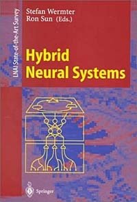 Hybrid Neural Systems (Lecture Notes in Artificial Intelligence)