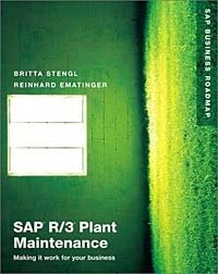 SAP(R) R/3(R) Plant Maintenance: Making It Work for Your Business