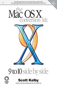 The Mac OS X Conversion Kit: 9 to 10 Side by Side, Jaguar Edition
