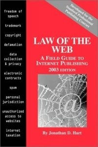 Law of the Web: A Field Guide to Internet Publishing, 2003 Edition
