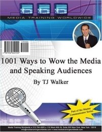 1001 Ways to Wow the Media and Speaking Audiences