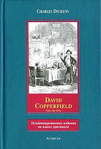 David Copperfield. Volume One