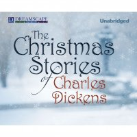 The Christmas Stories of Charles Dickens (Unabridged)