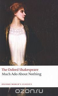 The Oxford Shakespeare: Much Ado About Nothing