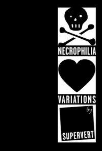 Necrophilia Variations, Supervert
