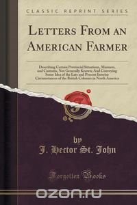 an analysis of the letters from an american farmer by hector st jean crvecoeur and the disuniting of Letters from an american farmer, 1782 the first english edition of letters from an american farmer is shown below the frontispiece is followed by the advertisement, a brief preface to the edition.
