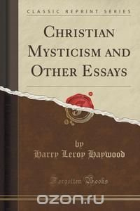 mysticism and religious experience essay William james and paul tillich both offer rich resources for thinking about the interrelated topics of mysticism, religious faith, the object of religious faith, and the ultimate meaningfulness of life.