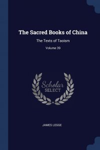 The Sacred Books of China. The Texts of Taoism; Volume 39