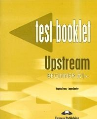 Upstream: Beginner A1+: Test Booklet