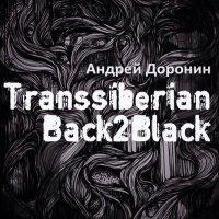 Transsiberian Back2Black