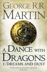 Dance with Dragons 1: Dreams and Dust