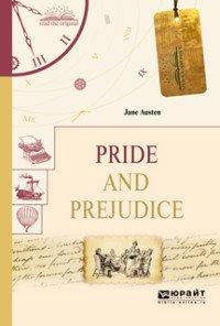 Pride and Prejudice / Гордость и предубеждение, Джейн Остен