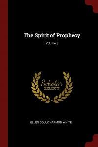 The Spirit of Prophecy; Volume 3