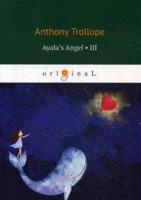 Ayalas Angel 3 = Ангел Айалы 3