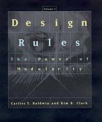 Design Rules, Vol. 1: The Power of Modularity, Carliss Y. Baldwin, Kim B. Clark
