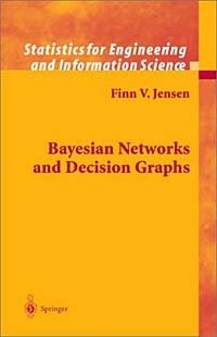 Bayesian Networks and Decision Graphs (Ecological Studies)