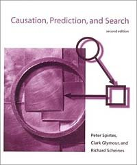 Causation, Prediction, and Search, Second Edition (Adaptive Computation and Machine Learning)