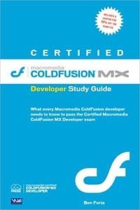 Certified Macromedia ColdFusion MX Developer Study Guide