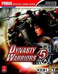 Dynasty Warriors 5 : Prima Official Game Guide (Prima Official Game Guides)
