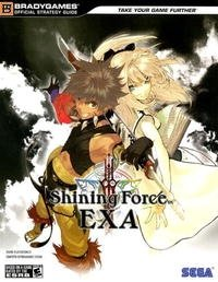 Shining Force EXA Official Strategy Guide (Brady Games Official Strategy Guides)