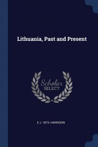 Lithuania, Past and Present