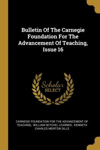 Bulletin Of The Carnegie Foundation For The Advancement Of Teaching, Issue 16