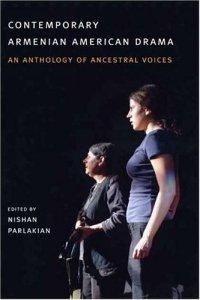 Contemporary Armenian American Drama : An Anthology