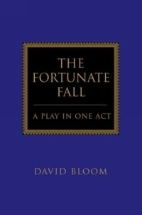 The Fortunate Fall : A Play in One Act