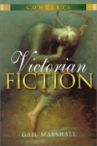 Victorian Fiction (Contexts (London, England).)