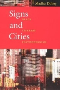 Signs and Cities : Black Literary Postmodernism