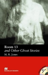 Room 13 and Other Ghost Stories: Elementary Level (+ 2 CD-ROM)