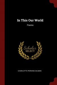 In This Our World. Poems