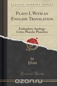 Plato I, With an English Translation