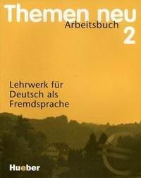 Themen Neu 2. Arbeitsbuch. Lehrwerke fur Deutsch als Fremdsprache