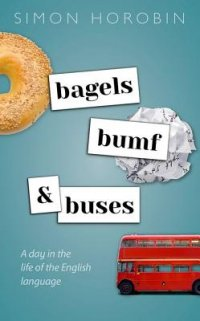 Bagels, Bumf, and Buses: A Day in the Life of the English Language