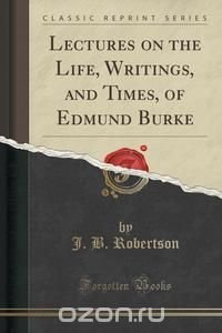 an introduction to the life of edmund burke All his life, edmund burke books on the topic of this essay may be found in the imaginative conservative edmund burke, pp 189-207 50 kirk, introduction to.