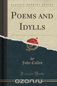Poems and Idylls (Classic Reprint)