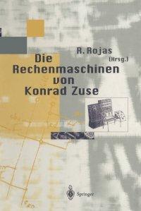 Die Rechenmaschinen von Konrad Zuse