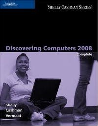 Discovering Computers 2008: Complete (Shelly Cashman Series) (Shelly Cashman Series)