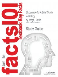 Studyguide for a Brief Guide to Biology by Krogh, David, ISBN 9780321691651