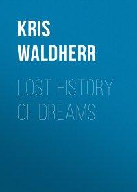 Lost History of Dreams