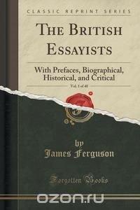 The British Essayists, Vol. 1 of 40
