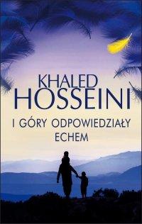 I góry odpowiedziały echem, Халед Хоссейни