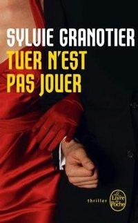 Tuer n'est pas jouer, Sylvie Granotier