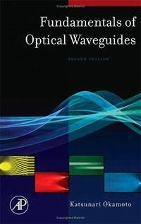 Fundamentals of Optical Waveguides, Second Edition