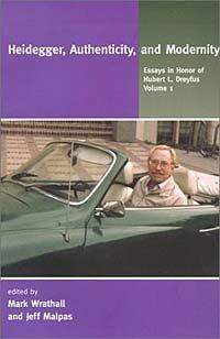 Heidegger, Authenticity, and Modernity: Essays in Honor of Hubert L. Dreyfus, Vol. 1